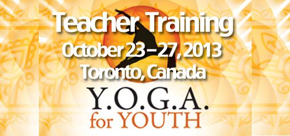 Y.O.G.A. for Youth Teacher Training: Toronto, Canada