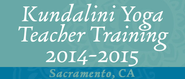 KUNDALINI YOGA TEACHER TRAINING: SACRAMENTO