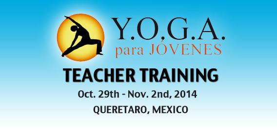 Y.O.G.A. para Jovenes Teacher Training: Queretaro, Mexico