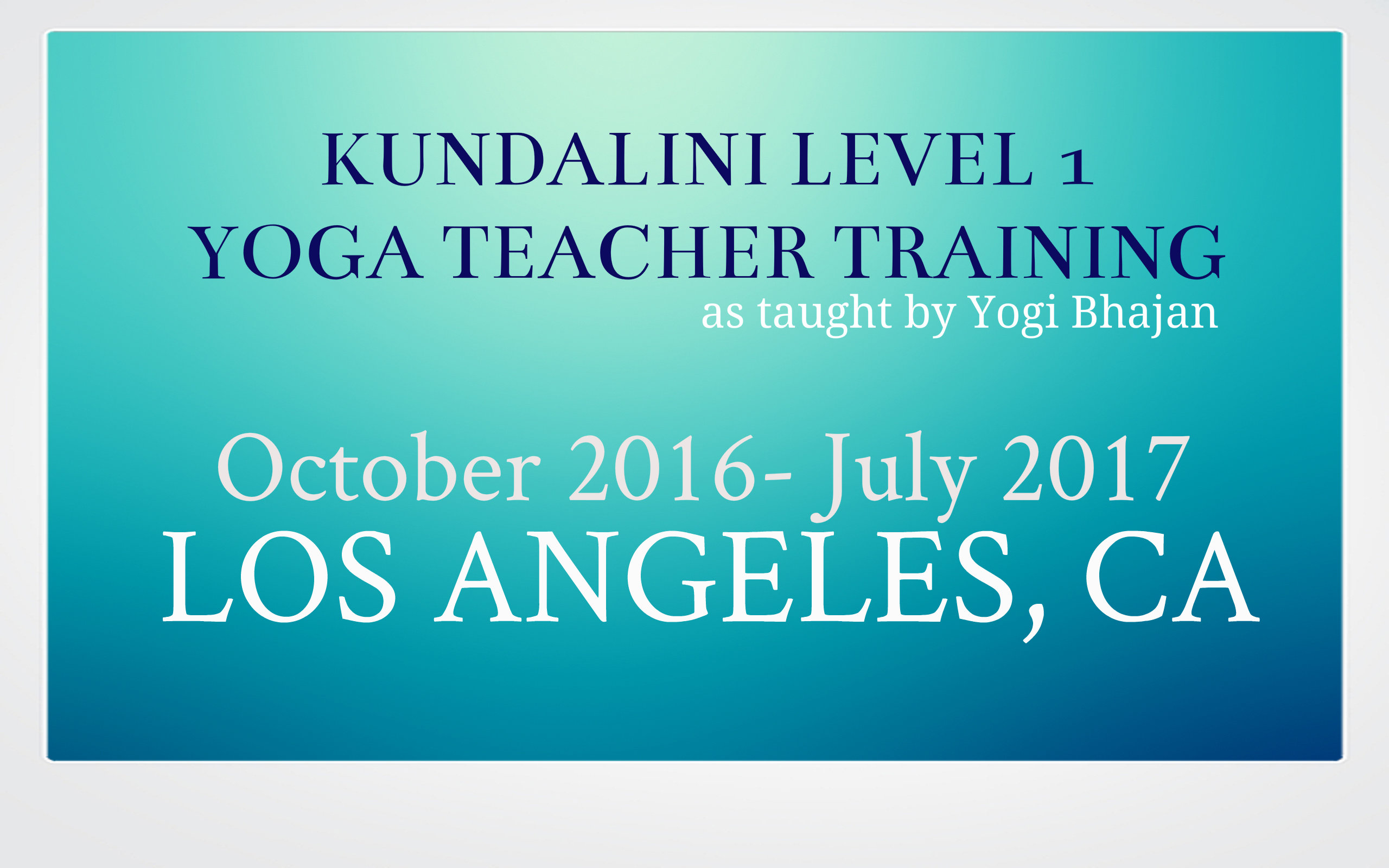 Level 1 Kundalini Teacher Training 2016-2017: Los Angeles